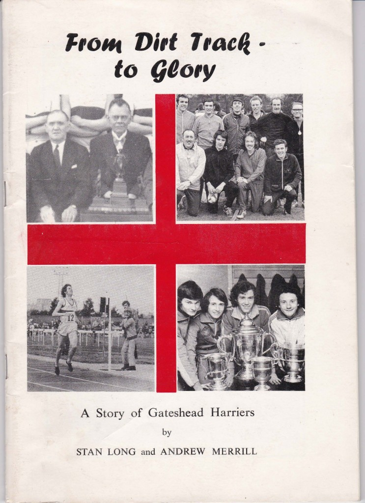 From Dirt Track - To Glory A Story of Gateshead Harriers By S. Long & A. Merrill